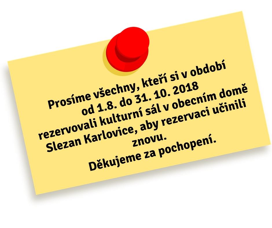 Prosíme všechny, kteří si v období od 1.8. do 31. 10. rezervovali kulturní sál v obecním době slezan Karlovice, aby r.jpg